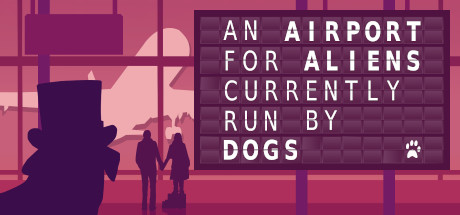 An Airport for Aliens Currently Run by Dogs PC Game Free Download for Mac